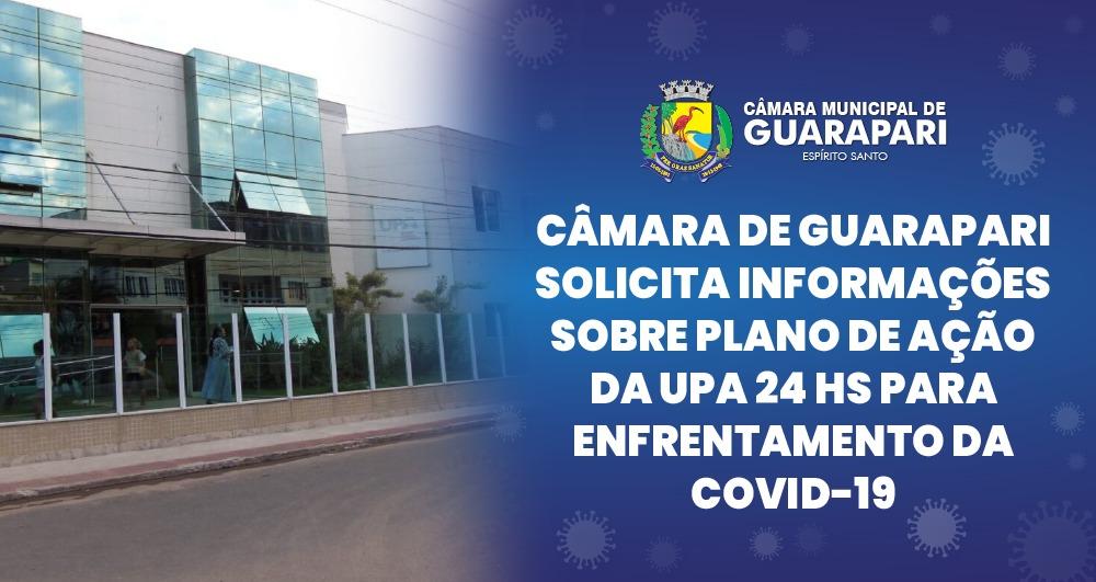 CÂMARA DE GUARAPARI SOLICITA INFORMAÇÕES SOBRE PLANO DE AÇÃO DA UPA 24 HS PARA ENFRENTAMENTO DA COVID-19