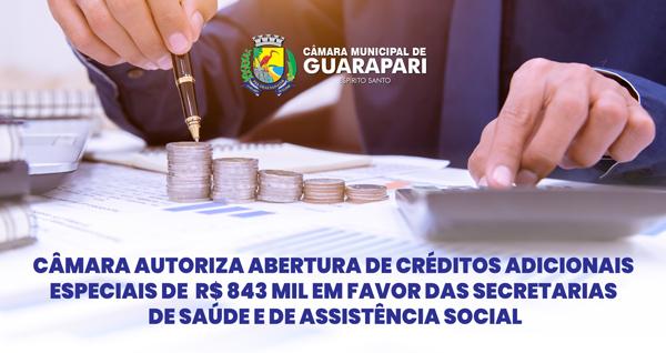 CÂMARA AUTORIZA ABERTURA DE CRÉDITOS ADICIONAIS ESPECIAIS DE R$ 843 MIL EM FAVOR DAS SECRETARIAS DE SAÚDE E DE ASSISTÊNCIA SOCIAL