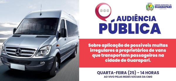 APLICAÇÃO DE MULTAS IRREGULARES EM VANS DE TRANSPORTE DE PASSAGEIROS SERÁ TEMA DE AUDIÊNCIA PÚBLICA NA TARDE DESTA QUARTA-FEIRA (25)