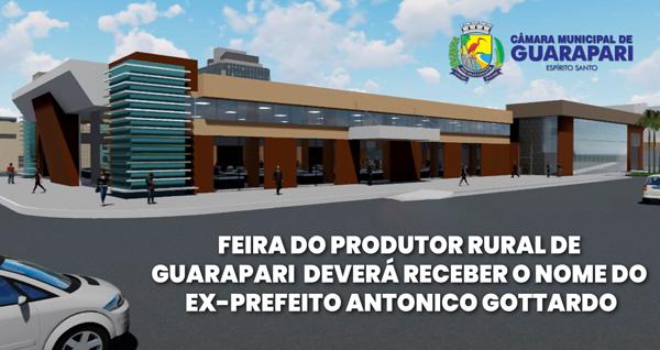 PRÉDIO DA NOVA FEIRA DO PRODUTOR RURAL DE GUARAPARI RECEBERÁ NOME DE EX-PREFEITO ANTONICO GOTTARDO
